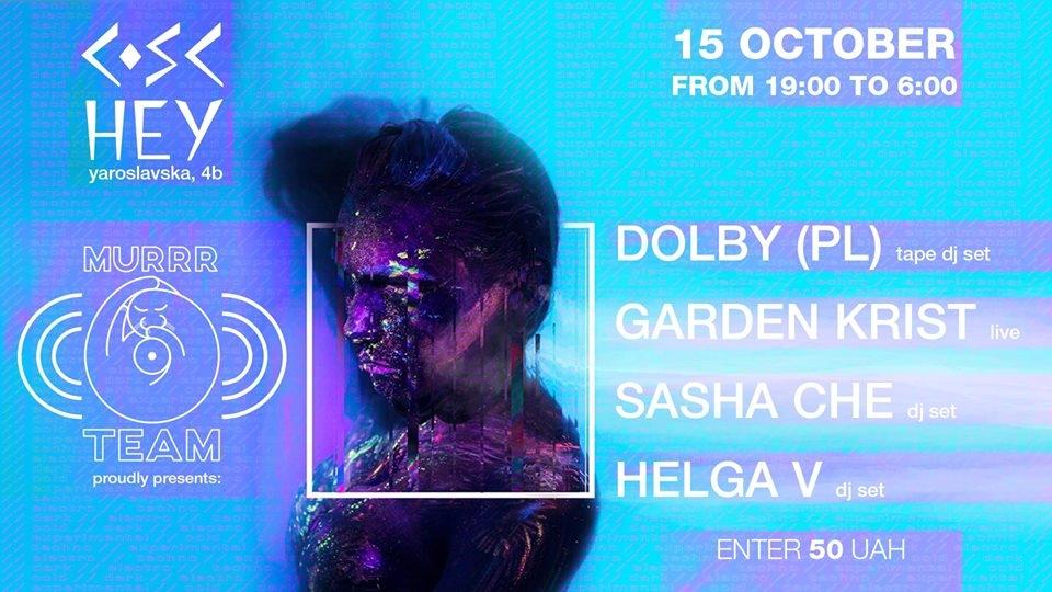15.10 Dolby / Garden Krist/ Sasha Che/ Helga V | Киев